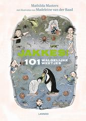 Jakkes! : 101 walgelijke weetjes