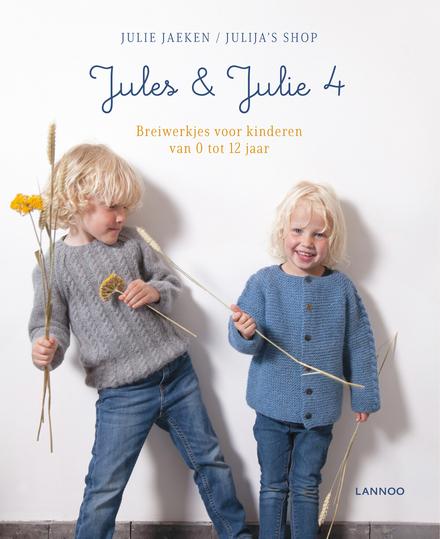 Jules & Julie. 4, Breiwerkjes voor kinderen van 0 tot 12 jaar