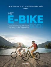 Het E-bike boek : alles over keuze, aankoop, onderhoud en voordelen