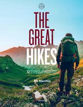 The great hikes : 12 mythische wandeltochten die je zeker moet afgelegd hebben