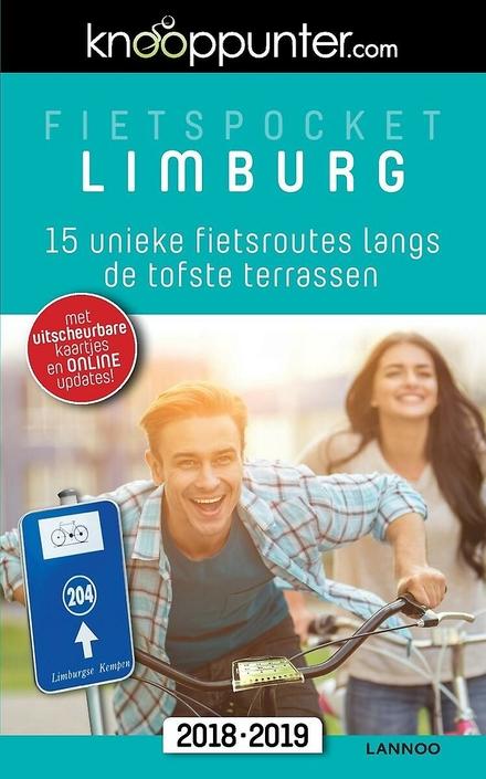 Fietspocket Limburg : 15 unieke fietsroutes langs de tofste terrassen