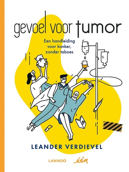 Gevoel voor tumor : een handleiding voor kanker, zonder taboes