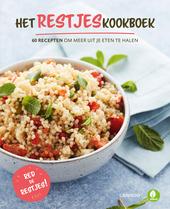 Het restjeskookboek : 60 recepten om meer uit je eten te halen : red de restjes!