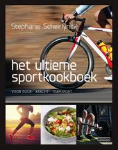 Het ultieme sportkookboek : voor duur-, kracht-, teamsport