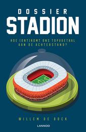 Dossier Stadion : hoe (ont)komt ons topvoetbal aan de achterstand?