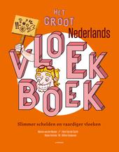 Het groot Nederlands vloekboek : slimmer schelden en vaardiger vloeken