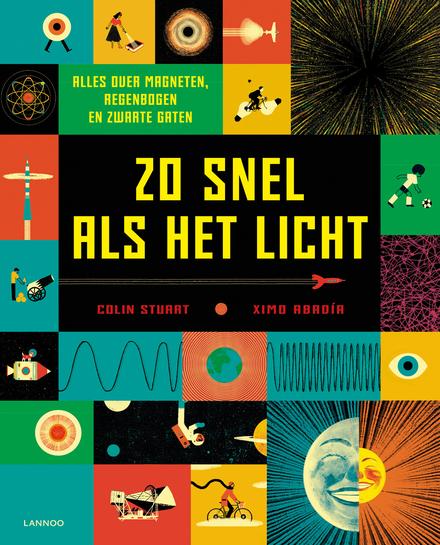Zo snel als het licht : alles over magneten, regenbogen en zwarte gaten