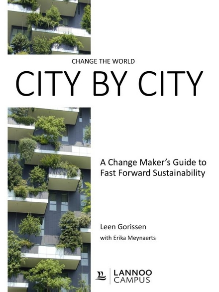 Change the world city by city : a change maker's guide to fast forward sustainability