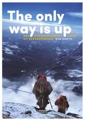 The only way is up : wat managers kunnen leren uit bergexpedities