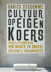 Cultuur op eigen koers : verzelfstandiging van musea en andere culturele organisaties