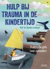 Hulp bij trauma in de kindertijd : praktische gids voor opvoeders
