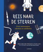 Reis naar de sterren : over astronauten, raketten en satellieten