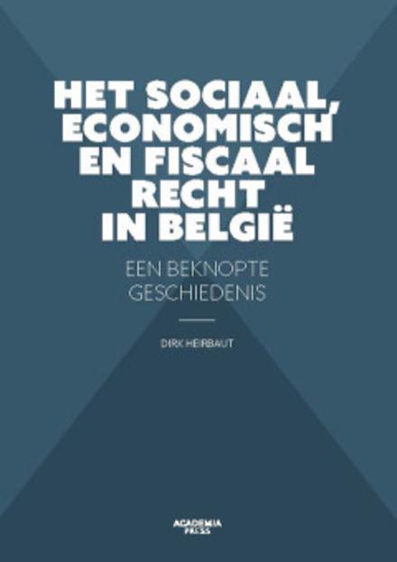 Het sociaal, economisch en fiscaal recht in België : een beknopte geschiedenis