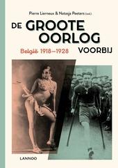 De Groote Oorlog voorbij : België 1918-1928