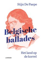 Belgische ballades : het land op de korrel
