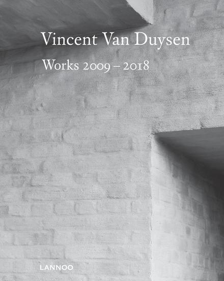 Vincent Van Duysen : works 2009-2018