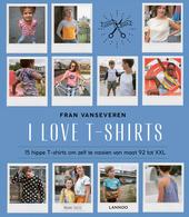 I love T-shirts : 15 hippe T-shirts om zelf te naaien van maat 92 tot XXL