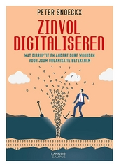 Zinvol digitaliseren : wat disruptie en andere dure woorden voor jouw onderneming betekenen