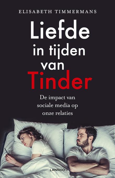Liefde in tijden van Tinder : de invloed van sociale media op onze relaties