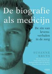 De biografie als medicijn : de zin van levensverhalen in de zorg