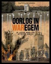 Oorlog in Waregem : de laatste weken van de Groote Oorlog