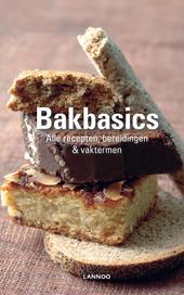 Bakbasics : alle recepten, bereidingen en vaktermen