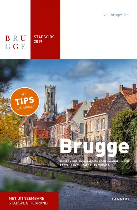 Brugge : stadsgids 2019 : musea, bezienswaardigheden, wandelingen, restaurants, cafés, excursies