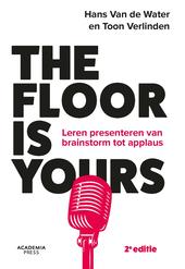 The floor is yours : leren presenteren van brainstorm tot applaus