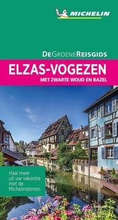 Elzas-Vogezen : uitstapjes naar het Zwarte Woud en Bazel