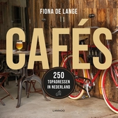 Cafés : 250 topadressen in Nederland