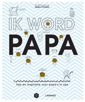 Ik word papa : tips en inspiratie voor papa's in spe