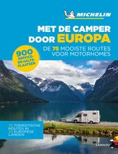 Met de camper door Europa : de 75 mooiste reisroutes voor motorhomes