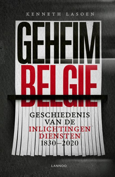 Geheim België : geschiedenis van de inlichtingendiensten 1830-2020
