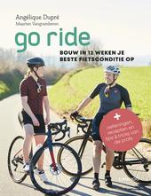 Go ride : bouw in 12 weken je beste fietsconditie op