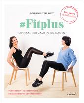 #FitPlus : op naar 100 jaar in 100 dagen