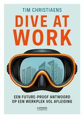 Dive at work : een future-proof antwoord op een werkplek vol afleiding