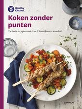 Koken zonder punten : de beste recepten met 0 tot 7 SmartPoints® waarden!