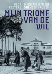 Mijn triomf van de wil : dagboek van 40 maanden Sachsenhausen