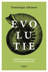 Evolutie : verleden en toekomst van Darwins geniale inzicht