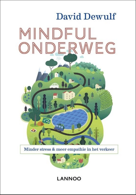 Mindful onderweg : minder stress & meer empathie in het verkeer