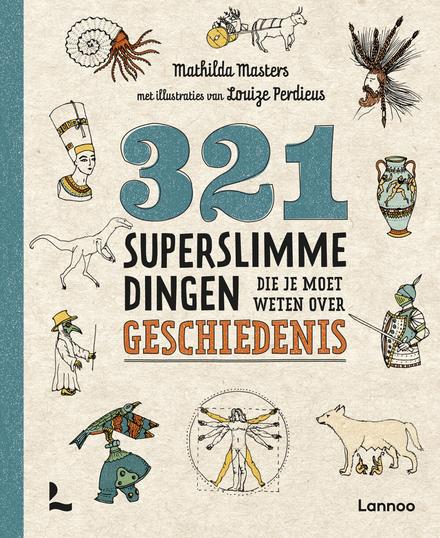 321 superslimme dingen die je moet weten over geschiedenis