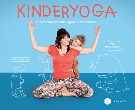 Kinderyoga : ontspannende oefeningen en verhaaltjes