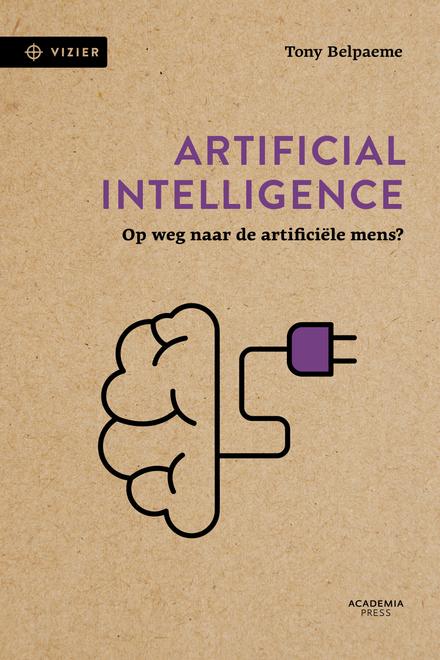 Artificial intelligence : op weg naar de artificiële mens?