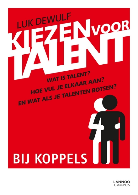Kiezen voor talent bij koppels : wat is talent? Hoe vul je elkaar aan? En wat als je talenten botsen?
