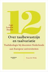 Over taalbewustzijn en taalvariatie : taalideologie bij docenten Nederlands aan Europese universiteiten