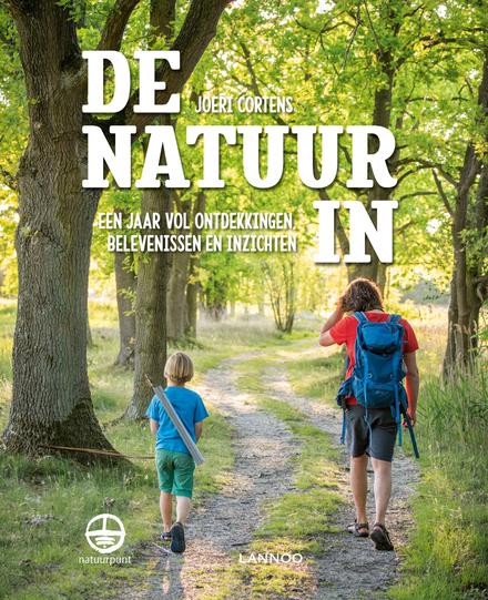 De natuur in : een jaar vol ontdekkingen, belevenissen en inzichten