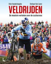 Veldrijden : de mooiste verhalen over de cyclocross