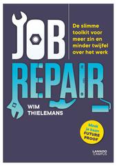 Jobrepair : de slimme toolkit voor meer zin en minder twijfel over het werk