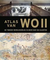Atlas van WOII : de Tweede Wereldoorlog in meer dan 100 kaarten