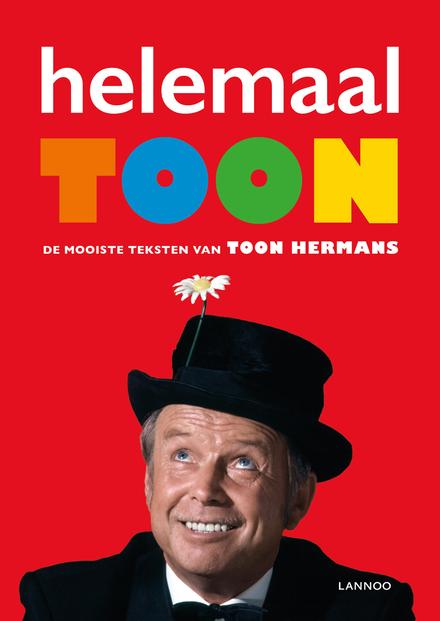 Helemaal Toon : bloemlezing uit het complete oeuvre van Toon Hermans